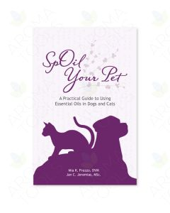 SpOil Your Pet: A Practical Guide to Using Essential Oils in Dogs and Cats, by Mia Frezzo, DVM, and Jan Jeremias, MSC