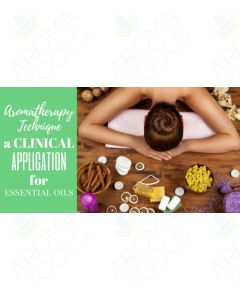 """""""Aromatherapy Technique: A Clinical Application for Essential Oils"""" Essential Oil Academy Digital Online Class"""