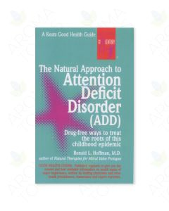 The Natural Approach to Attention Deficit Disorder, by Ronald L. Hoffman, MD