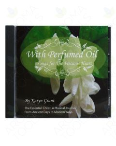 """With Perfumed Oil: Songs for the Precious Heart"" CD by Karyn Grant, LMT"