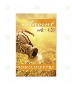 Anoint with Oil, by Rebecca Park Totilo