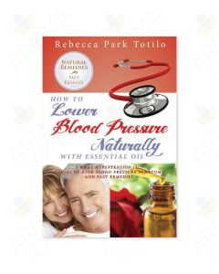 How to Lower Your Blood Pressure Naturally with Essential Oil, by Rebecca Park Totilo