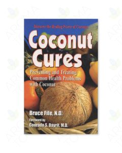 Coconut Cures: Preventing and Treating Common Health Problems with Coconut, by Bruce Fife, N.D.