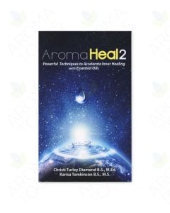 Aroma Heal 2, by Christi Turley Diamond BS, MEd and Karisa Tomkinson BS, MS