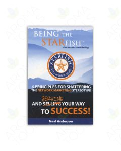 Being the Starfish: 6 Principles for Shattering the Network Marketing Stereotype, by Neal Anderson, 2nd Edition