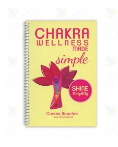 Chakra Wellness Made Simple, by Connie Boucher, LMT and Susan Lawton, PhD