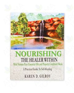Nourishing the Healer Within, by Karen D. Gilroy