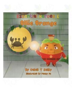 Essential Heroes and Ollie Orange, by Caleb T. Selby