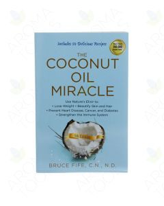 The Coconut Oil Miracle, by Bruce Fife