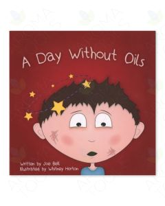 A Day Without Oils, by Joe Bell