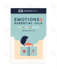 Emotions and Essential Oils: An A to Z Guide, 2nd Edition, by Rebecca Linder Hintze