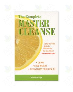 The Complete Master Cleanse, by Tom Woloshyn