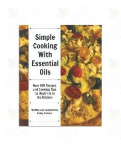 Simple Cooking with Essential Oils, by Casey Hansen