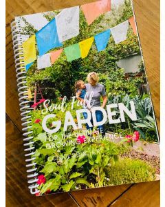 Soul Full Garden: For the Ultimate Growing Experience, by Connie Boucher