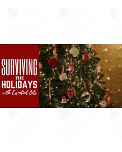 """Surviving the Holidays with Essential Oils"" Essential Oil Academy Digital Online Class"