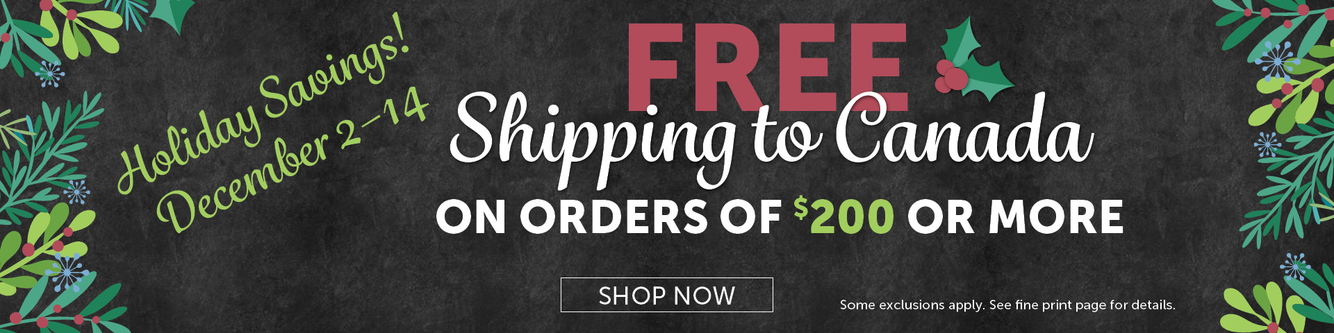 Free Shipping to Canada on Orders of $200 or More December 2-14
